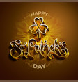 happy saint patricks day greeting poster with 3d vector image vector image