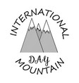 card for international mountain day in a linear vector image vector image