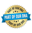 part of our dna round isolated gold badge vector image vector image