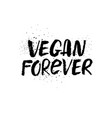 vegan forever hand drawn lettering vector image vector image