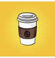 hand drawn pop art of coffee on the go vector image vector image