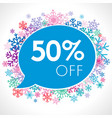 50 off on speech bubble in winter snowflakes vector image vector image