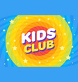 kids club letter sign poster in rainbow sirl vector image vector image