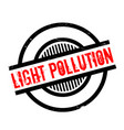 light pollution rubber stamp vector image vector image