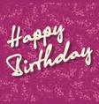 happy birthday congratulation card template vector image