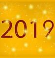 2019 year card on a gold background vector image