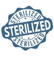 sterilized sign or stamp vector image vector image