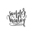 summer vacation - travel lettering inspiration vector image