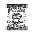 you can t buy happiness but can buy apple pie vector image vector image