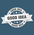 good idea ribbon good idea round white sign good vector image vector image