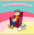 Old saying armchair expert vector image vector image