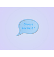 speak bubble - choose the best vector image vector image