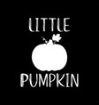 hand lettered little pumpkin quote with gourd vector image vector image