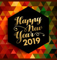 happy new year 2019 geometric background card vector image vector image