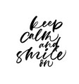 keep calm and smile handwritten black lettering vector image
