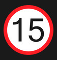 maximum speed limit 15 sign flat icon vector image vector image