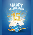 15 th years anniversary and open gift box with vector image vector image