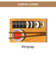 korean cuisine kimpap sushi rolls traditional dish vector image vector image