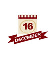 16 december calendar with ribbon vector image vector image