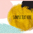 abstract paint glittering textured art pattern vector image vector image