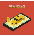 Isometric concept of mobile app for booking taxi vector image vector image