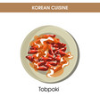 korean cuisine tobpoki tteok-bokki traditional vector image vector image