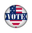 united states campaign button vector image vector image
