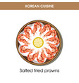 korean cuisine fried prawns traditional dish food vector image vector image