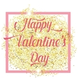 Happy Valentines Day lettering text with Gold vector image