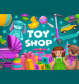 kids toy shop bakids games girl and boy gifts vector image vector image