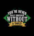 motivation quote and saying best for graphic goods vector image