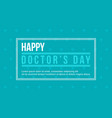 happy doctor day background flat vector image vector image
