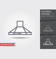 kitchen hood line icon with editable stroke vector image vector image