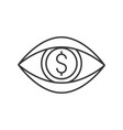 open eye and dollar visiongreedy sign or chance vector image