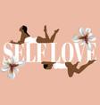 self love hand drawn lying vector image