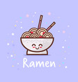 cute noodle ramen bowl cartoon comic character vector image