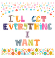 I will get everything I want Inspirational vector image