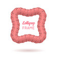 lollipop red frame vector image vector image