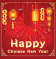 happy chinese new year with firework and chinese vector image vector image