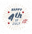 happy independence day fourth of july vintage usa vector image vector image
