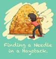 Idiom finding a needle in a haystack vector image vector image
