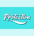 protection hand written word text for typography vector image vector image