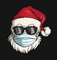 santa claus wearing face mask and sunglasses vector image