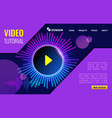video tutorial online assistant landing page vector image vector image