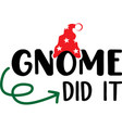 gnome did it christmas hat on white vector image vector image