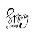 spring is coming - hand drawn inspiration quote vector image vector image