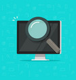 computer with magnifying glass vector image