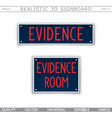 signboard design evidence room vector image vector image