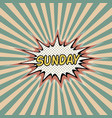 sunday day week comic sound effect vector image