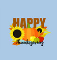 happy thanksgiving concept background flat style vector image vector image